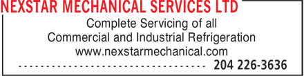 Nexstar Mechanical Services Ltd (204-226-3636) - Annonce illustrée - Complete Servicing of all Commercial and Industrial Refrigeration www.nexstarmechanical.com  Complete Servicing of all Commercial and Industrial Refrigeration www.nexstarmechanical.com