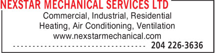 Nexstar Mechanical Services Ltd (204-226-3636) - Annonce illustrée - Commercial, Industrial, Residential Heating, Air Conditioning, Ventilation www.nexstarmechanical.com Commercial, Industrial, Residential Heating, Air Conditioning, Ventilation www.nexstarmechanical.com