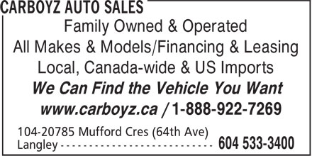 Carboyz Auto Sales (604-533-3400) - Annonce illustr&eacute;e - Family Owned &amp; Operated All Makes &amp; Models/Financing &amp; Leasing Local, Canada-wide &amp; US Imports We Can Find the Vehicle You Want www.carboyz.ca / 1-888-922-7269