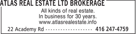 Atlas Real Estate Ltd (416-247-4759) - Annonce illustr&eacute;e - All kinds of real estate. In business for 30 years. www.atlasrealestate.info