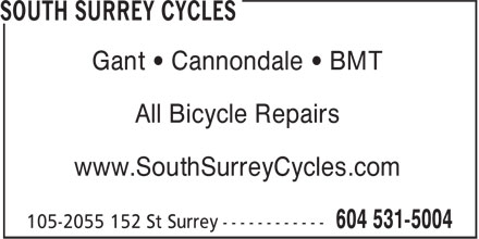 South Surrey Cycles (604-531-5004) - Display Ad - Gant • Cannondale • BMT All Bicycle Repairs www.SouthSurreyCycles.com