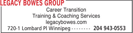 Legacy Bowes Group (204-943-0553) - Display Ad - Career Transition Training & Coaching Services legacybowes.com