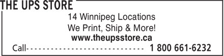 The Ups Store (1-800-661-6232) - Annonce illustrée - 14 Winnipeg Locations We Print, Ship & More! www.theupsstore.ca