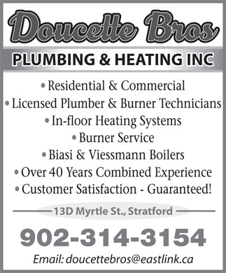 Doucette Bros Plumbing & Heating Inc (902-314-3154) - Annonce illustrée - 13D Myrtle St., Stratford 902-314-3154 PLUMBING & HEATING INC 13D Myrtle St., Stratford 902-314-3154 PLUMBING & HEATING INC