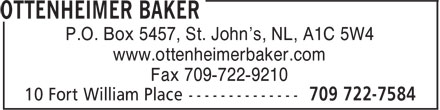 Ottenheimer Baker (709-722-7584) - Annonce illustr&eacute;e - P.O. Box 5457, St. John's, NL, A1C 5W4 www.ottenheimerbaker.com Fax 709-722-9210  P.O. Box 5457, St. John's, NL, A1C 5W4 www.ottenheimerbaker.com Fax 709-722-9210