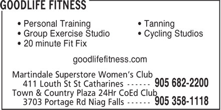 GoodLife Fitness (905-682-2200) - Annonce illustrée - • Personal Training • Tanning • Group Exercise Studio • Cycling Studios • 20 minute Fit Fix goodlifefitness.com