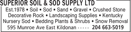 Superior Soil &amp; Sod Supply Ltd (204-663-5019) - Annonce illustr&eacute;e - Est.1978 &bull; Soil &bull; Sod &bull; Sand &bull; Gravel &bull; Crushed Stone Decorative Rock &bull; Landscaping Supplies &bull; Kentucky Nursery Sod &bull; Bedding Plants &amp; Shrubs &bull; Snow Removal  Est.1978 &bull; Soil &bull; Sod &bull; Sand &bull; Gravel &bull; Crushed Stone Decorative Rock &bull; Landscaping Supplies &bull; Kentucky Nursery Sod &bull; Bedding Plants &amp; Shrubs &bull; Snow Removal