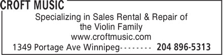 Croft Music (204-896-5313) - Display Ad - the Violin Family www.croftmusic.com Specializing in Sales Rental & Repair of the Violin Family www.croftmusic.com Specializing in Sales Rental & Repair of