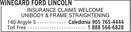 Winegard Ford Lincoln (905-765-4444) - Display Ad - INSURANCE CLAIMS WELCOME UNIBODY & FRAME STRAIGHTENING  INSURANCE CLAIMS WELCOME UNIBODY & FRAME STRAIGHTENING