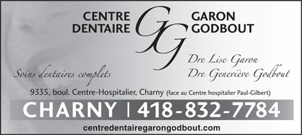 Centre Dentaire Garon Godbout (418-832-7784) - Display Ad - centredentairegarongodbout.com