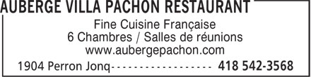 Auberge Villa Pachon (418-542-3568) - Annonce illustr&eacute;e - Fine Cuisine Fran&ccedil;aise 6 Chambres / Salles de r&eacute;unions www.aubergepachon.com