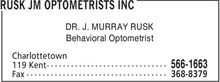 Rusk JM Optometrists Inc (902-566-1663) - Annonce illustr&eacute;e - DR. J. MURRAY RUSK Behavioral Optometrist