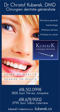Clinique Dentaire Kuberek Inc (418-512-0998) - Display Ad