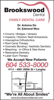 Brookswood Dental Group (604-533-8000) - Display Ad - Brookswood Dental 200 St40 Ave 41 Ave 40a Ave Domino s Pizza Brookswood Drug Mart Dental 200b St Shoppers Group www.brookswooddental.com