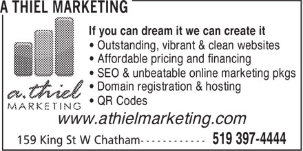 A Thiel Marketing (519-397-4444) - Annonce illustrée - If you can dream it we can create it • Outstanding, vibrant & clean websites • Affordable pricing and financing • SEO & unbeatable online marketing pkgs • Domain registration & hosting • QR Codes www.athielmarketing.com