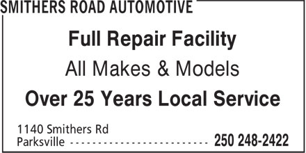 Smithers Road Automotive (250-248-2422) - Display Ad - Full Repair Facility All Makes & Models Over 25 Years Local Service