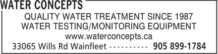 Water Concepts (905-899-1784) - Annonce illustrée - QUALITY WATER TREATMENT SINCE 1987 WATER TESTING/MONITORING EQUIPMENT www.waterconcepts.ca QUALITY WATER TREATMENT SINCE 1987 WATER TESTING/MONITORING EQUIPMENT www.waterconcepts.ca