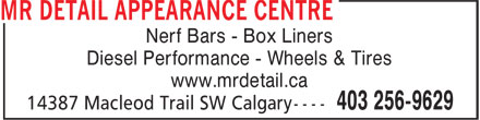 Mr Detail Appearance Centre (403-256-9629) - Annonce illustrée - Nerf Bars - Box Liners Diesel Performance - Wheels & Tires www.mrdetail.ca