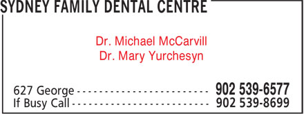 Sydney Family Dental Centre (902-539-6577) - Annonce illustrée - Dr. Mary Yurchesyn Dr. Michael McCarvill