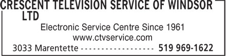 Crescent Television Service Of Windsor Ltd (519-969-1622) - Display Ad - Electronic Service Centre Since 1961 www.ctvservice.com  Electronic Service Centre Since 1961 www.ctvservice.com
