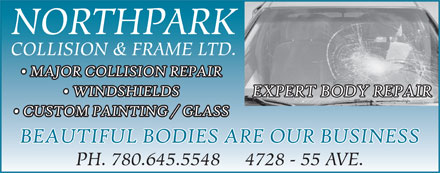 Northpark Collision & Frame Ltd (780-645-5548) - Display Ad - NORTHPARK COLLISION & FRAME LTD. PH. 780.645.5548     4728 - 55 AVE.