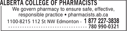 Alberta College of Pharmacists (780-990-0321) - Annonce illustrée - We govern pharmacy to ensure safe, effective, responsible practice • pharmacists.ab.ca We govern pharmacy to ensure safe, effective, responsible practice • pharmacists.ab.ca