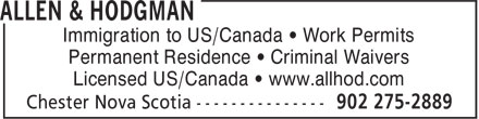 Allen & Hodgman (902-275-2889) - Annonce illustrée - Immigration to US/Canada • Work Permits Permanent Residence • Criminal Waivers Licensed US/Canada • www.allhod.com