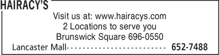 Hairacy's (506-652-7488) - Annonce illustr&eacute;e - Visit us at: www.hairacys.com 2 Locations to serve you Brunswick Square 696-0550