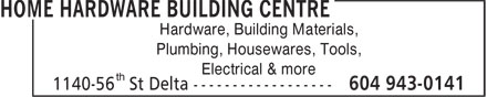 Home Hardware Building Centre (604-943-0141) - Annonce illustr&eacute;e - Hardware, Building Materials, Plumbing, Housewares, Tools, Electrical &amp; more th