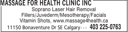 Massage For Health Clinic Inc (403-225-0763) - Annonce illustrée - Soprano Laser Hair Removal Fillers/Juvederm/Mesotherapy/Facials Vitamin Shots, www.massage4health.ca
