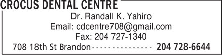 Crocus Dental Centre (204-728-6644) - Display Ad - Dr. Randall K. Yahiro Email: cdcentre708@gmail.com Fax: 204 727-1340