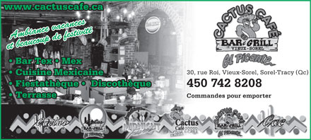 Cactus Caf&eacute; El Piquante (450-742-8208) - Annonce illustr&eacute;e - www.cactuscafe.ca Ambiance vacances et beaucoup de festivit&eacute; Bar Tex   Mex  Bar Tex   Mex 30, rue Roi, Vieux-Sorel, Sorel-Tracy (Qc) Cuisine Mexicaine Fiestath&egrave;que    Discoth&egrave;que 450 742 8208 Commandes pour emporter Terrasse