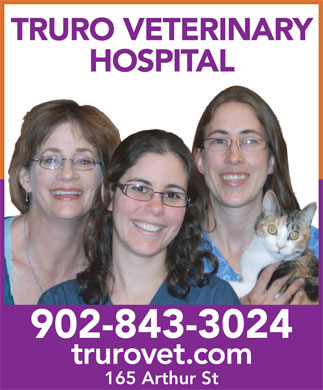 Truro Vet Hospital (902-893-2341) - Display Ad - TRURO VETERINARY HOSPITAL 902-843-3024 trurovet.com 165 Arthur St
