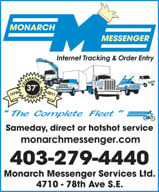 Monarch Messenger Services Ltd (403-798-0948) - Annonce illustrée - 37 Sameday, direct or hotshot service 403-279-4440 Monarch Messenger Services Ltd. 4710 - 78th Ave S.E.