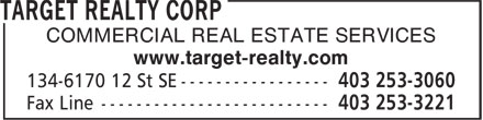 Target Realty Corp (403-253-3060) - Annonce illustrée - COMMERCIAL REAL ESTATE SERVICES www.target-realty.com