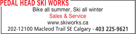 Pedal Head Ski Works (403-225-9621) - Annonce illustrée - Bike all summer, Ski all winter Sales & Service www.skiworks.ca
