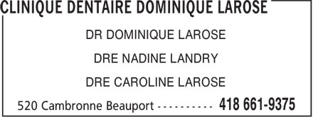 Clinique Dentaire Dominique Larose (418-661-9375) - Display Ad - DR DOMINIQUE LAROSE DRE NADINE LANDRY DRE CAROLINE LAROSE  DR DOMINIQUE LAROSE DRE NADINE LANDRY DRE CAROLINE LAROSE