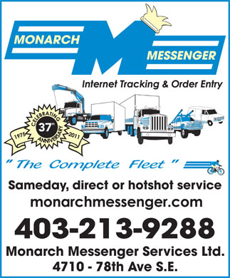 Monarch Messenger Services Ltd (403-798-0948) - Annonce illustrée - 37 Sameday, direct or hotshot service 403-213-9288 Monarch Messenger Services Ltd. 4710 - 78th Ave S.E.