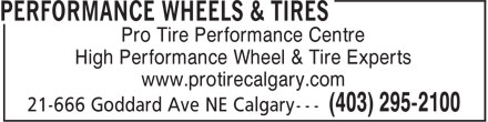 Performance Wheels & Tires (403-817-0933) - Display Ad - Pro Tire Performance Centre High Performance Wheel & Tire Experts www.protirecalgary.com