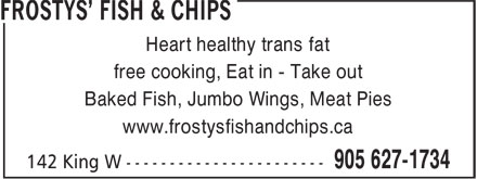 Frosty's Fish &amp; Chips (905-627-1734) - Annonce illustr&eacute;e - Heart healthy trans fat free cooking, Eat in - Take out Baked Fish, Jumbo Wings, Meat Pies www.frostysfishandchips.ca