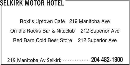 Selkirk Motor Hotel (204-482-1900) - Annonce illustr&eacute;e - Roxi's Uptown Caf&eacute; 219 Manitoba Ave On the Rocks Bar &amp; Niteclub 212 Superior Ave Red Barn Cold Beer Store 212 Superior Ave
