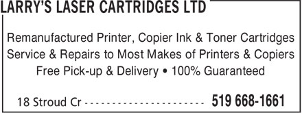 Larry's Laser Cartridges Ltd (519-668-1661) - Annonce illustrée - Remanufactured Printer, Copier Ink & Toner Cartridges Service & Repairs to Most Makes of Printers & Copiers Free Pick-up & Delivery • 100% Guaranteed
