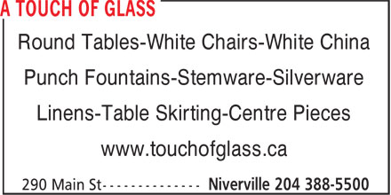 A Touch Of Glass (204-388-5500) - Annonce illustrée - Round Tables-White Chairs-White China Punch Fountains-Stemware-Silverware Linens-Table Skirting-Centre Pieces www.touchofglass.ca