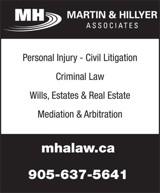 Martin & Hillyer Associates (905-637-5641) - Annonce illustrée - Personal Injury - Civil Litigation Criminal Law Wills, Estates & Real Estate Mediation & Arbitration mhalaw.ca 905-637-5641