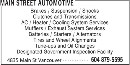 Main Street Automotive (604-879-5595) - Annonce illustrée - Brakes / Suspension / Shocks Clutches and Transmissions AC / Heater / Cooling System Services Mufflers / Exhaust System Services Batteries / Starters / Alternators Tires and Wheel Alignments Tune-ups and Oil Changes Designated Government Inspection Facility