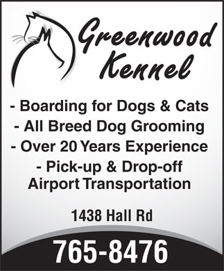 Greenwood Kennel (902-765-8476) - Annonce illustr&eacute;e - - Boarding for Dogs &amp; Cats - All Breed Dog Grooming - Over 20 Years Experience - Pick-up &amp; Drop-off Airport Transportation 1438 Hall Rd 765-8476