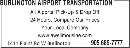 Burlington Airport Transportation (905-689-7777) - Annonce illustr&eacute;e - All Aiports: Pick-Up &amp; Drop Off 24 Hours, Compare Our Prices Your Local Company www.awelimousine.com