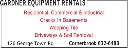 Gardner Equipment Rentals (709-632-6488) - Annonce illustrée - Residential, Commercial & Industrial Cracks In Basements Weeping Tile Driveways & Soil Removal