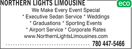 Northern Lights Limousine (780-447-5466) - Annonce illustrée - We Make Every Event Special * Executive Sedan Service * Weddings * Graduations * Sporting Events * Airport Service * Corporate Rates www.NorthernLightsLimousines.com