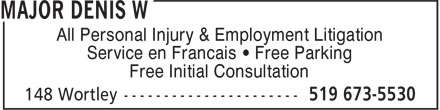 Major Denis W (519-673-5530) - Annonce illustrée - All Personal Injury & Employment Litigation Service en Francais • Free Parking Free Initial Consultation